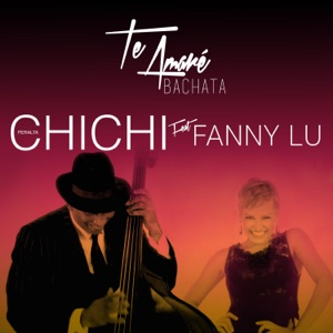Te Amaré (Bachata) [feat. Fanny Lu] - Single Mp3 Download