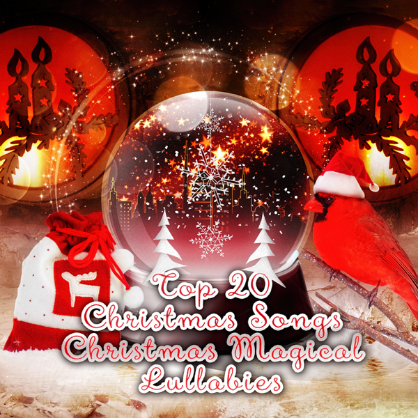 top 20 christmas songs christmas magical lullabies traditional christmas carols xmas winter time soft music lullaby for christmas time by the best - Top 20 Christmas Songs