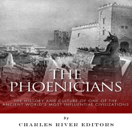 The Phoenicians: The History and Culture of One of the Ancient World's Most Influential Civilizations (Unabridged) audiobook