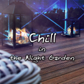 Chill in the Night Garden - Late Night Melodies, Piano Jazz Night Music, Sleep Music to Help You Relax all Night, Relaxing Night Music, Background Music for Beautiful Moments, Hot Kiss & Gentle Touch