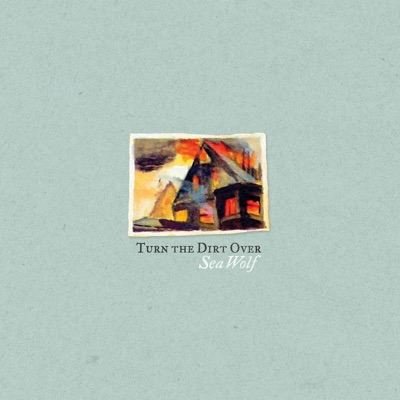 Turn the Dirt Over - Single - Sea Wolf