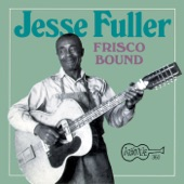 Jesse Fuller - Hark From The Tomb