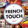 Various Artists - French Touch  Electronic Music Made In France Album