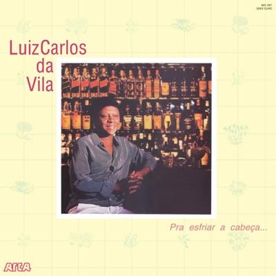Pra Esfriar a Cabeça... - Luiz Carlos da Vila