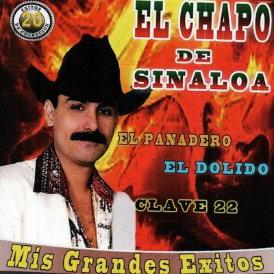 Mis Grandes Éxitos - El Chapo De Sinaloa