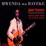 Jean 'Bosco' Mwenda - Bombalaka