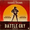 Battle Cry (feat. Bebe Rexha & Savi) - Single, Havana Brown