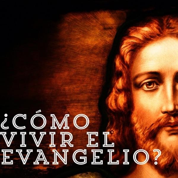 ¿Cómo vivir el Evangelio?