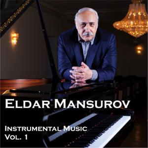 Eldar Mansurov - Instrumental Music, Vol.1