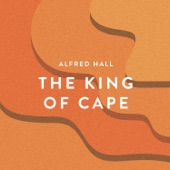 Alfred Hall - The King of Cape