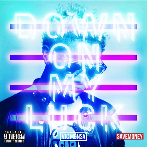 Vic Mensa - Down On My Luck - Single