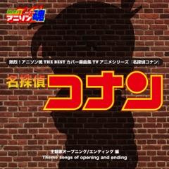 "Netsuretsu! Anison Spirits the Best - Cover Music Selection - TV Anime Series ""Detective Conan"", Vol. 1"