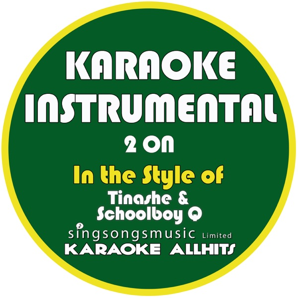 2 On (In the Style of Tinashe & Demi Schoolboy Q) [Karaoke Instrumental Version] - Single