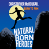 Christopher McDougall - Natural Born Heroes (Unabridged) artwork