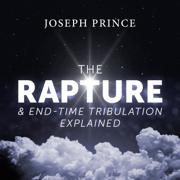 The Rapture and End-Time Tribulation Explained - Joseph Prince - Joseph Prince
