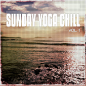 Sunday Yoga Chill, Vol. 1 (Calm Down and Relax Moods)