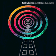 Portable Sounds (With Bonus Remixes) - TobyMac - TobyMac