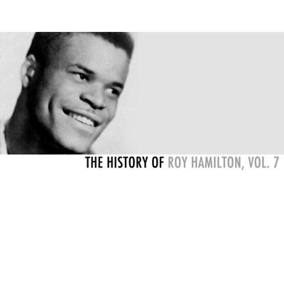 The History of Roy Hamilton, Vol. 7 - Roy Hamilton