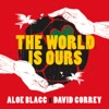The World Is Ours (feat. Aloe Blacc) - Single