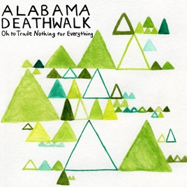 alabama deathwalkの oh to trade nothing for everything をapple musicで