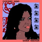 Sharon Robinson - Everybody Knows