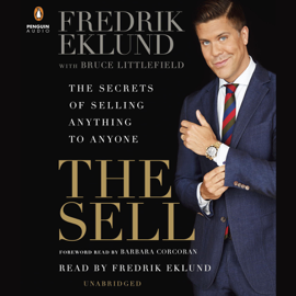 The Sell: The Secrets of Selling Anything to Anyone (Unabridged) audiobook