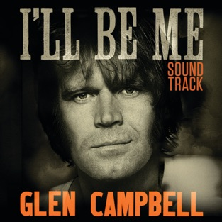 Glen Campbell: I'll Be Me (Soundtrack) – Glen Campbell