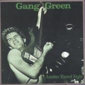 Gang Green - Alcohol