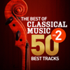 The Best of Classical Music, Vol. 2 - 50 Best Tracks - Various Artists