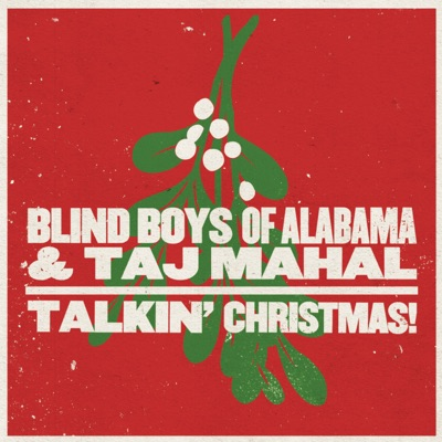 Talkin' Christmas! - Taj Mahal