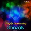 Simply Intoxicating Ghazals