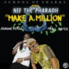 Make a Million (feat. Nef The Pharaoh, Armani DePaul & Trill Gatez) - Single, School of Sharks