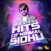Greatest Hits of Nirmal Sidhu - The Bhangra Star