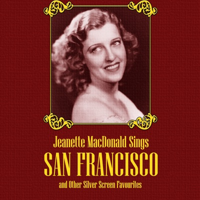 Jeanette MacDonald Sings 'San Francisco' and Other Silver Screen Favourites - Jeanette MacDonald