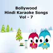 Bollywood Hindi Karaoke Songs, Vol. 7