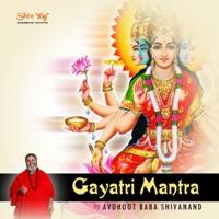 ShivYog Chants Gayatri Mantra - EP - Avdhoot Baba Shivanand