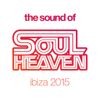 The Sound of Soul Heaven Ibiza 2015 - Various Artists