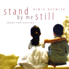 Stand by Me Still (Songs for Healing)