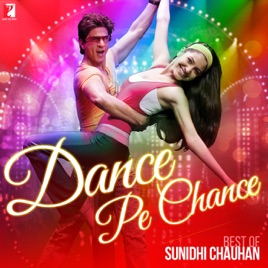 Dance pe chance best of sunidhi chauhan by sunidhi chauhan on.