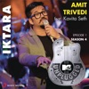 Iktara - Single (MTV Unplugged Version), Amit Trivedi