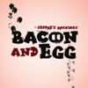 Bacon and Egg - Jeffrey Rachmat