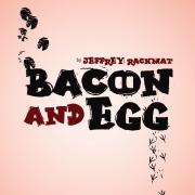 Bacon and Egg - Jeffrey Rachmat - Jeffrey Rachmat