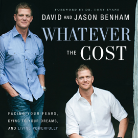 Whatever the Cost: Facing Your Fears, Dying to Your Dreams, and Living Powerfully (Unabridged) audiobook
