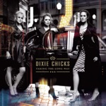 Dixie Chicks - Silent House