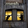 Only Better - EP, Mesh