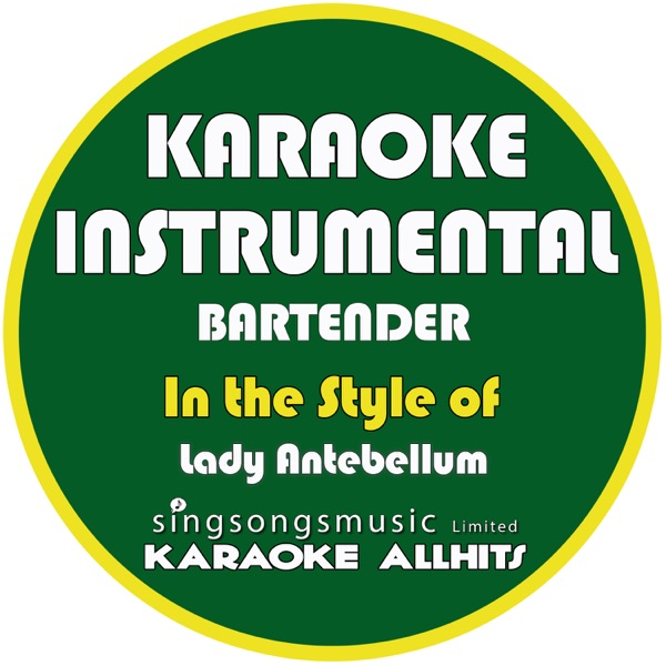 Bartender (In the Style of Lady Antebellum) [Karaoke Instrumental Version] - Single