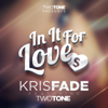 Kris Fade - In It for Love (feat. Two Tone) artwork