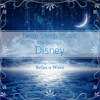 Deep Sleep Music - The Best of Disney: Relaxing Piano Covers - Relax α Wave