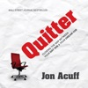 Quitter: Closing the Gap Between Your Day Job & Your Dream Job (Unabridged)
