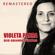 Violeta Parra, sus grandes éxitos (Remastered) - Violeta Parra